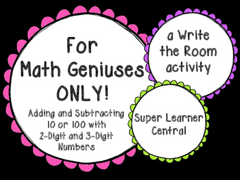 For Math Geniuses--10 and 100 More/Less Than a 2- or 3-Digit Number