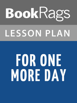 For One More Day Lesson Plans