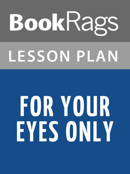 For Your Eyes Only Lesson Plans