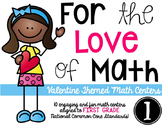 For the Love of Math-FIRST grade Valentine Math Centers