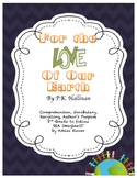 For the Love of Our Earth - Imagine It! - Vocabulary, Comprehension, and more