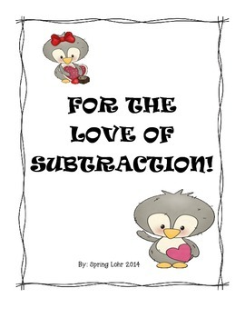 For the Love of Subtraction! - Cute Valentine Subtraction Reproducibles