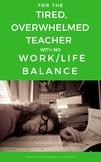 Teacher Mindset: For the tired, overwhelmed teacher with n