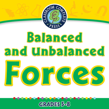 Force: Balanced and Unbalanced Forces - NOTEBOOK Gr. 5-8