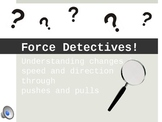 Force Detectives - Exploring Pushes and Pulls