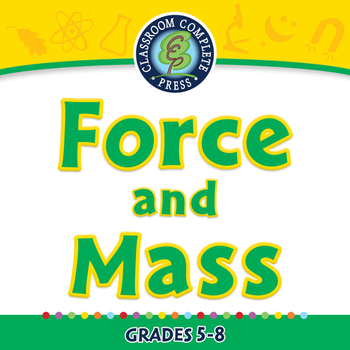 Force: Force and Mass - NOTEBOOK Gr. 5-8