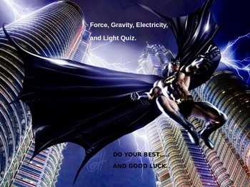 Force, Gravity, Electricity, Light Quiz