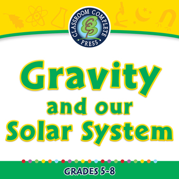Force: Gravity and our Solar System - MAC Gr. 5-8