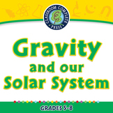 Force: Gravity and our Solar System - PC Gr. 5-8