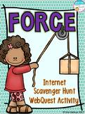 Force Internet Scavenger Hunt WebQuest Activity