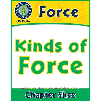 Force: Kinds of Force Gr. 5-8
