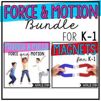 Force & Motion Bundle: Pushes and Pulls, Magnets
