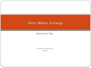 Force, Motion, & Energy Review