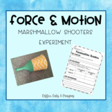 Force & Motion- Marshmallow Shooters Experiment