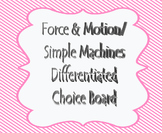 Force & Motion/Simple Machine Differentiated Choice Board