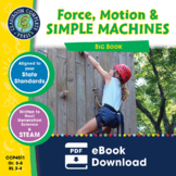 Force, Motion & Simple Machines - BIG BOOK Gr. 5-8