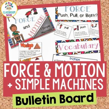 Force & Motion + Simple Machines:  Bulletin Board Set