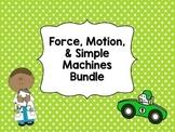 Force, Motion, & Simple Machines Bundle