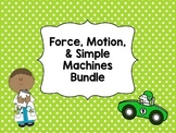 Force, Motion, & Simple Machines Bundle