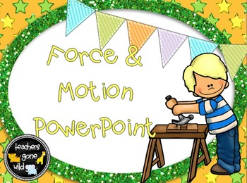 Force, Motion, Velocity, Friction, and Gravity PowerPoint and Note Taker