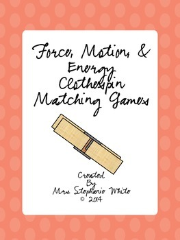 Force, Motion, and Energy Clothespin Matching Games
