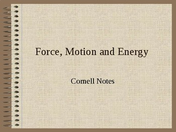 Force, Motion and Energy Cornell Notes