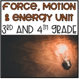Force, Motion and Energy Unit (Science-3rd and 4th Grade)