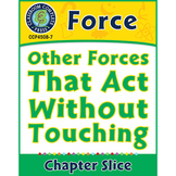 Force: Other Forces That Act Without Touching Gr. 5-8