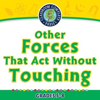 Force: Other Forces That Act Without Touching - NOTEBOOK Gr. 5-8