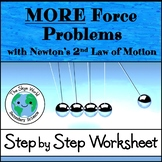More Force Problems Using Newton's 2nd Law of Motion - Step by Step Worksheet