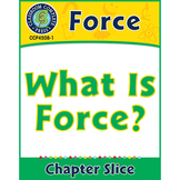 Force: What Is Force? Gr. 5-8
