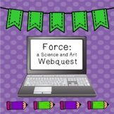 Force: a Science and Art Webquest