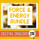 Force and Energy Digital Inquiry Jr. BUNDLE  |  3rd Grade