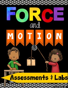 Force and Motion: Assessments, Labs, and Activities