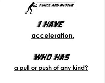 Force and Motion I Have Who Has