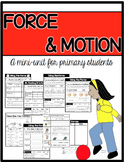 Force and Motion Mini-unit for Primary Students