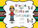 Force and Motion (NGSS Aligned K-PS2-1 and 2} Science Experiments