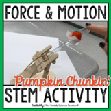 Force and Motion: Pumpkin Chunkin STEM Activity