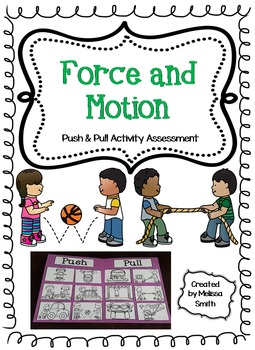 Force and Motion - Push and Pull Activity Assessment