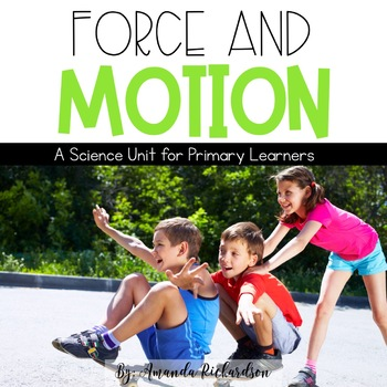 Force and Motion Unit: Push and Pull, Gravity and Friction