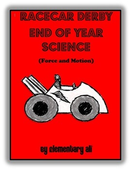 Force and Motion Racecar Derby End of Year Science and Literacy Lesson Set