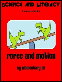 Force and Motion: Science and Literacy Lesson Set (STAAR and Common Core)