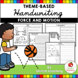 Force and Motion Theme Based Handwriting Lessons (Manuscript Edition)
