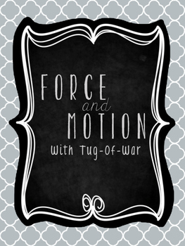 Force and Motion- Tug of War Activity