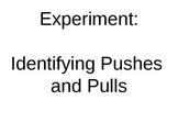 Force and Motion Unit: Pushes and Pulls Experiment