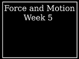 Force and Motion ppt Week 5