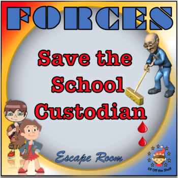 Forces Escape Room - Save the Custodian for Middle School Science