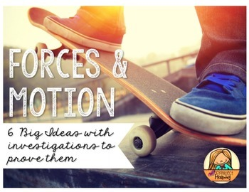 Forces and Motion: Six Science Big Ideas with Investigatio