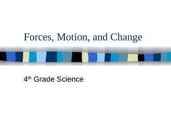Forces, Motion, and Change Powerpoint