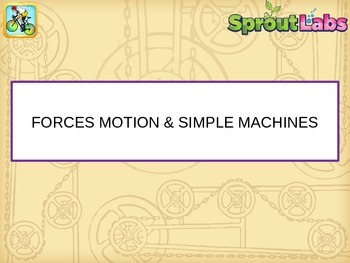 Forces, Motion and Simple Machines